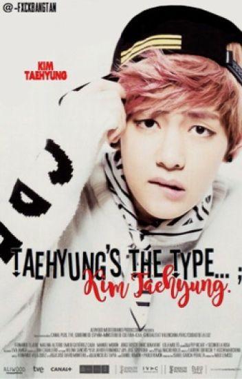 Taehyung's the type... ; Kim Taehyung.
