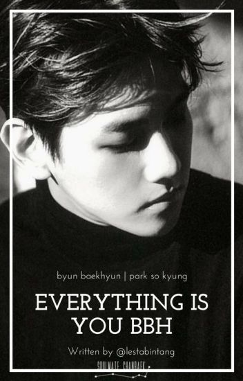 Everything Is You Byun Baekhyun