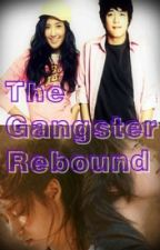 The Gangster Rebound [ON GOING] by RenyulSwift