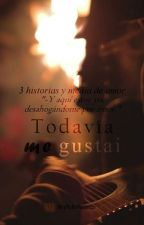Todavía me gustai {CHILENSIS} by skyfullofwords