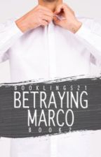 Betraying Marco [Book 2 of the Stavros Series]✔️ by booklings21