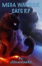 MEGA WARRIOR CATS RP!! by xXScarclawXx