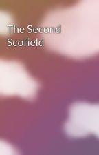 The Second Scofield by XxxTheMachinaMintxxX