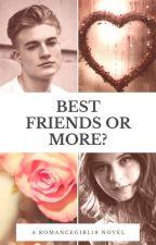 Best Friend Or More? by RomanceGirl18