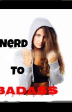 nerd to badass by live_ure_life