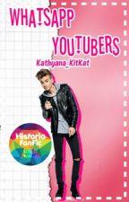 Whatsapp ↠ YouTubers ↞ by Kathyana_KitKat