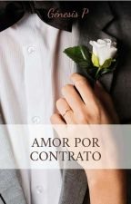 Amor Por Contrato by GirlBroken07