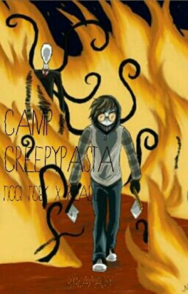 Camp Creepypasta  (Ticci Toby x Reader)