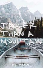 Taller Than A Mountain by syskd_