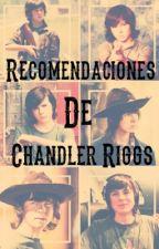 Recomendaciones de Fanfics; Chandler Riggs by ManuSastre_