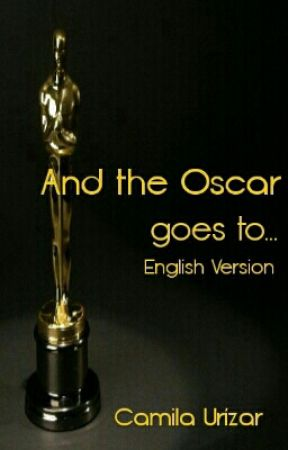 And the Oscar goes to... (English version) by CamiUrizar904