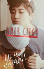 Amor Ciego (En Edición...) by SeoBookyung