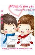 Mau nói em yêu anh (Hoàn) - Vô Tụ Long Hương by snowdrop_88