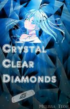 Crystal Clear Diamonds (A Naruto fanfiction) by Meowl13