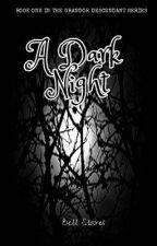 A Dark Night by Bellstoires