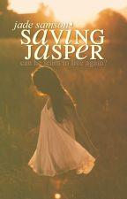 Saving Jasper [being rewritten] by ruinedcity