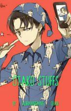 Otaku Stuffs by aurawrrawr-chan