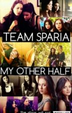 Team Sparia: My Other Half by the_ships_will_sail_