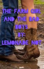 The Farm girl and the bad boys by lemonade_not