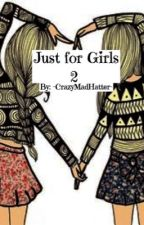 Just for girls 2 by -CrazyMadHatter-