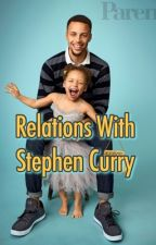 Relations With Stephen Curry by Desglizzy