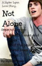 Not Alone (A Ryder Lynn Love Fanfic/Sequel to Superman) by RyleyBridges