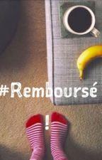 Remboursé! [Pause] by SistHeur