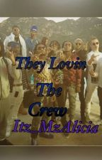 They Lovin the Crew {Book Three} by _JustAri