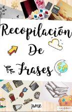 RECOPILACIÓN DE FRASES  by jamiWildeMR