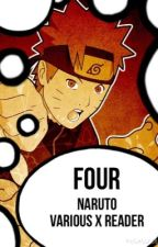 Four!  (Naruto various x reader) by withoutaduck
