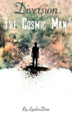 Diversion The Cosmic Man by Lyndondiao25