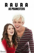 Raura as Pranksters (Completed ) by herecomesraura