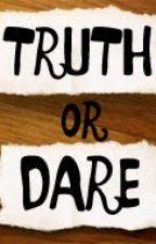 Truth Or Dare by yayakuma