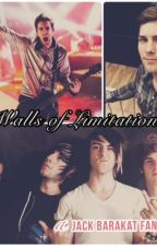 Walls of Limitations ~ Jack Barakat Fan Fiction by Aleeex_Gaskarth87