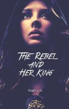 The Rebel and Her King (Thorin x OC) by iAltoSax