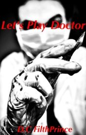 Lets play doctor by FilthPrince