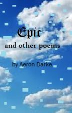 Epic and other poems by AeronChromioDarke