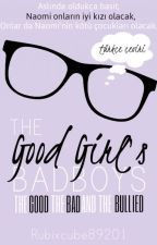 The Good Girl's Bad Boys: The Good, The Bad, And The Bullied (Türkçe Çeviri) by badboysofgoodgirl