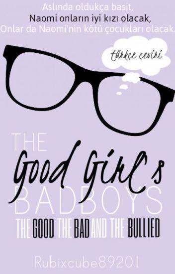 The Good Girl's Bad Boys: The Good, The Bad, And The Bullied (Türkçe Çeviri)
