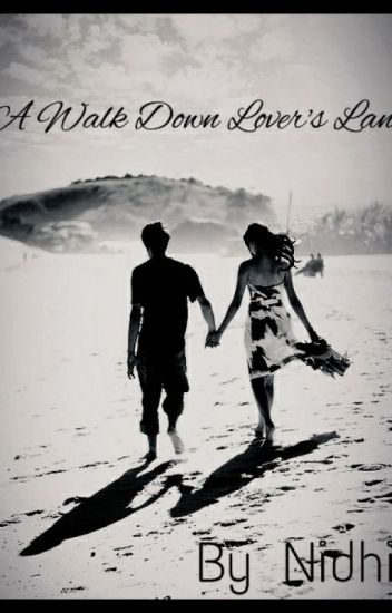 A Walk Down Lover's Lane [#YourStoryIndia]