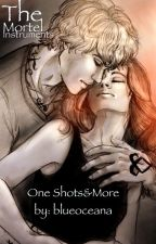 The Mortal Instruments - One Shots & More by blueoceana