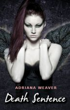 Death Sentence (Excerpt only) by AdrianaWeaver