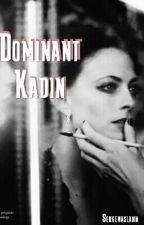Dominant Kadın by sergenaslann