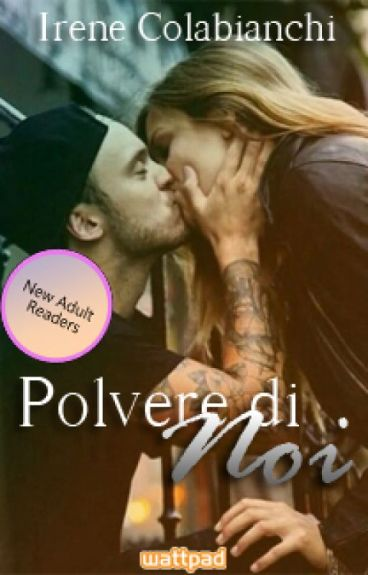 Polvere di Noi -(With Us Saga)