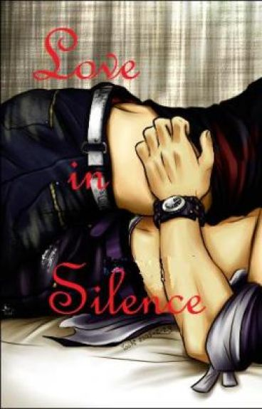 ♂ Love in Silence♂  (Book 1) by XxBlaqkSnowxX