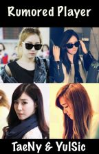 Rumored Player (TaeNy&YulSic) by soneyouknow