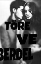 TÖRE VE BERDEL by Nur1095