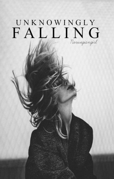 Unknowingly falling