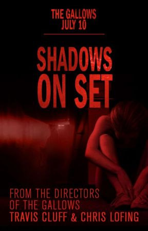 Shadows on Set  by TheGallowsMovie