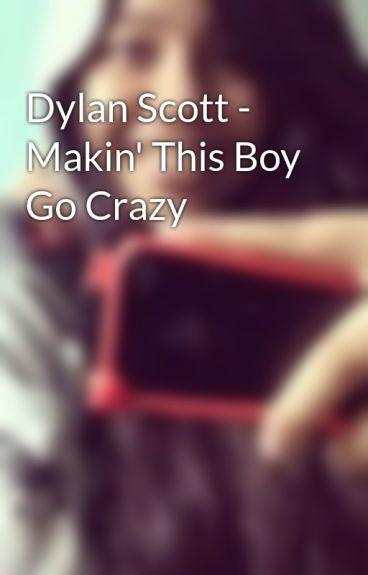 Dylan Scott - Makin' This Boy Go Crazy by MsRoPaVa